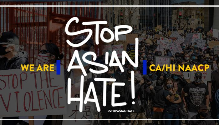 CA/HI NAACP Stands United Against Asian Hate