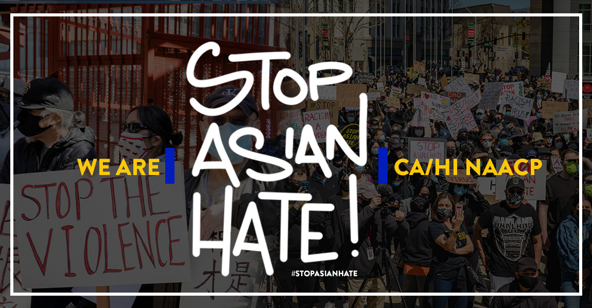 Statement from CA/HI NAACP President on  recent anti-Asian American attacks