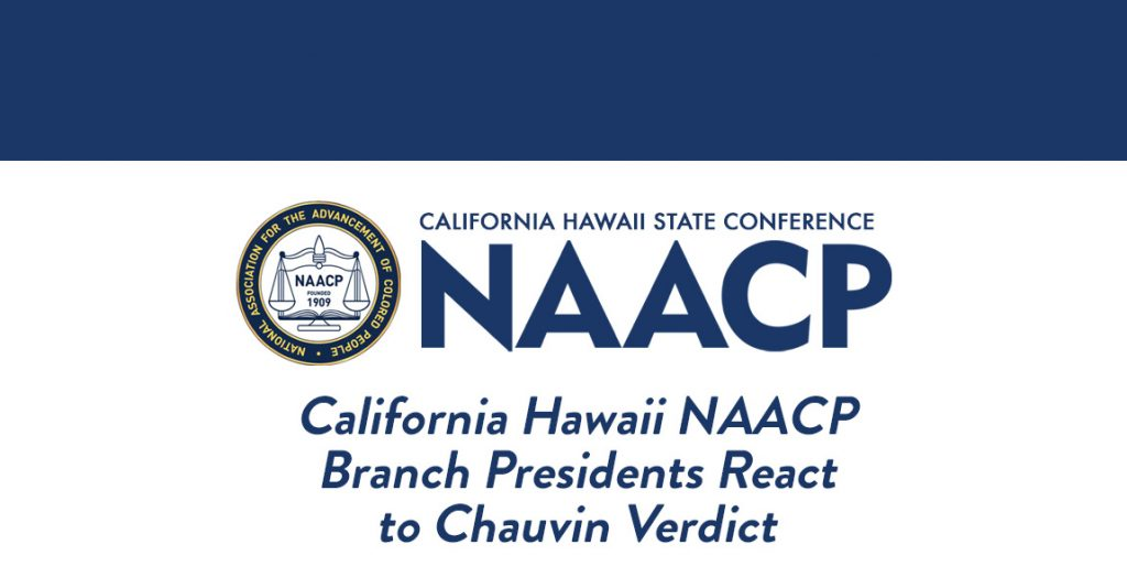 California Hawaii State Conference NAACP Chauvin Verdict Reaction