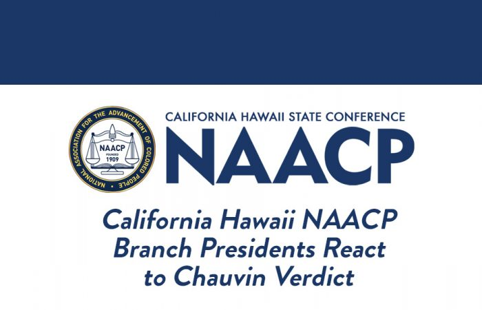 Reaction from Chauvin verdict felt across the state of California NAACP Branches