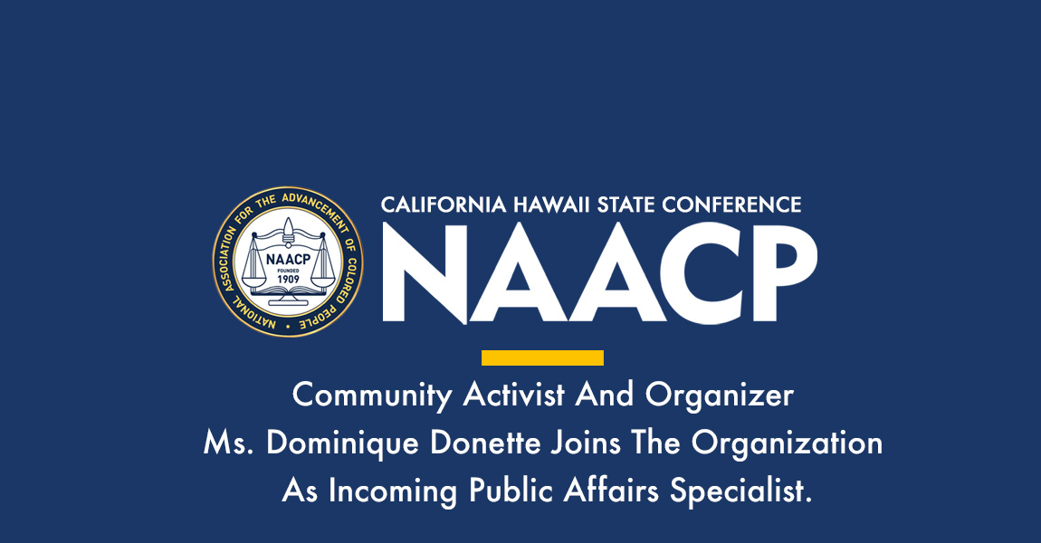 CA/HI NAACP Welcomes Dominique Donette as Public Affairs Specialist